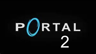 Let's Play Portal # 2 Piece Of Cake
