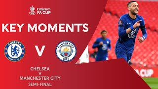 Chelsea v Manchester City | Key Moments | Semi-Final | Emirates FA Cup 2020-21