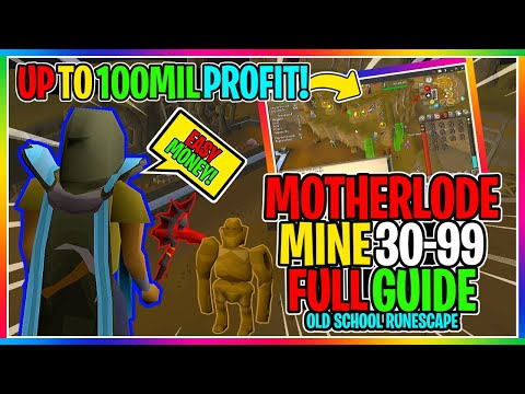OSRS - Motherlode Mine Full Guide 2019 ( UP TO 100MIL PROFIT )