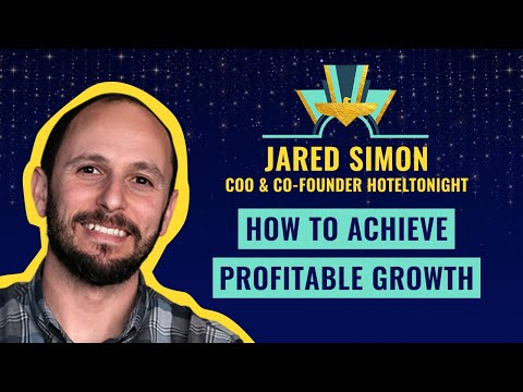 """How to achieve profitable growth"" by J. Simon, COO @HotelTonight"
