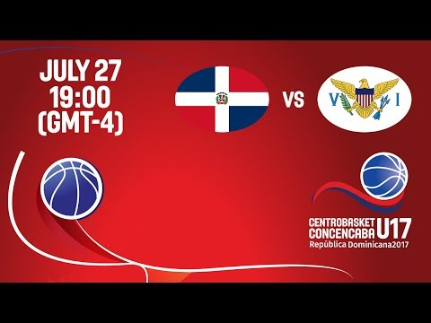 Dominican Republic vs Virgin Islands - Full Game - Centrobasket U17 Championship