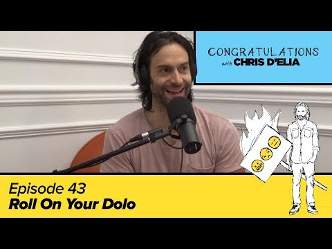 Congratulations Podcast w/ Chris D'Elia | EP43 - Roll On your Dolo