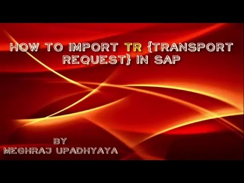 How to Import TR Transport Request in SAP?