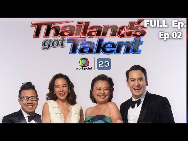 THAILAND'S GOT TALENT 2018 | EP.02 | 13 ส.ค. 61 Full Episode