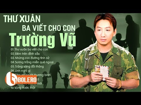 Thư Xuân Ba Viết Cho Con - Trường Vũ | Rùng Mình Khi Nghe LK Nhạc Vàng Đời Lính Xưa Cực Sầu Này