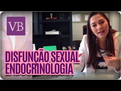 Disfunção Sexual Na Visão De Uma Endocrinologista - Você Bonita (15/04/16)