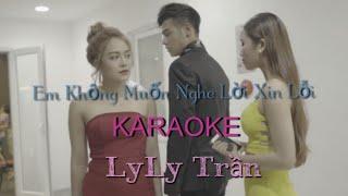 Em Không Muốn Nghe Lời Xin Lỗi - LyLy Trần | Karaoke | Beat Có Bè