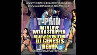 T-PAIN- IM IN LOVE WITH A STRIPPER- PARTY DJ GENESIS REMIX 2011