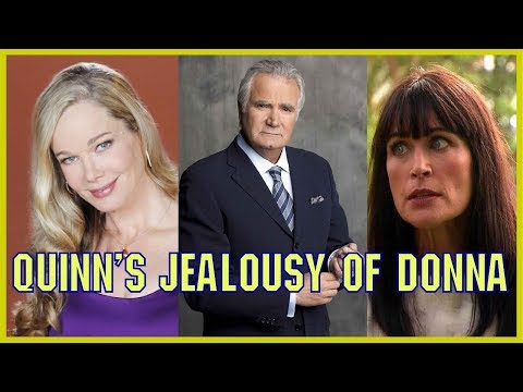 Is Quinn's Jealousy of Donna Justified On The Bold and the Beautiful