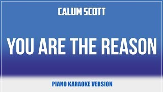 You Are The Reason (Piano Version) - Calum Scott | KARAOKE