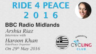 BBC Radio Midlands Arshia Riaz Interview with Haroon Khan  Ride4Peace Organiser 29th May 2016