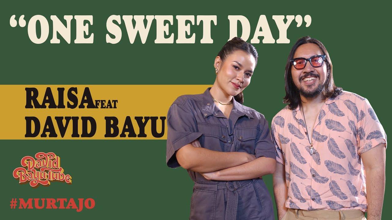 DAVID BAYU FEAT. RAISA - ONE SWEET DAY | #MURTAJO | #DBT21