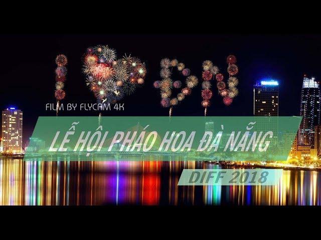 Khai Mạc Lễ Hội Pháo Hoa Đà Nẵng - DIFF 2018