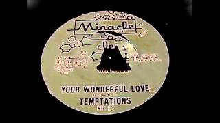 The Temptations-Your Wonderful Love -1961 45-Miracle 12.wmv