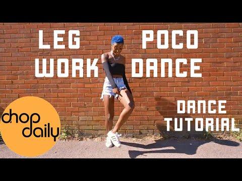 How To Legwork & Poco Dance (Dance Tutorial) | Chop Daily