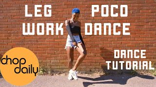How To Legwork & P๐co Dance (Dance Tutorial) | Chop Daily