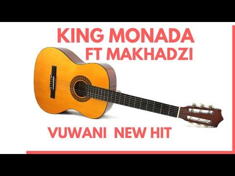 King Monada Ft Makhadzi  Vuwani New Hit