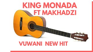 King Monada Ft Makhadzi  Vuwani New Hit