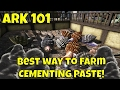 ARK 101: Best way to farm Cementing Paste! (Feb. 2017)