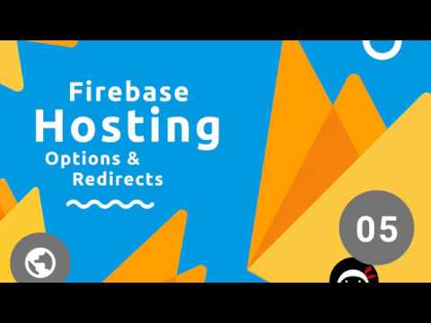 Firebase Hosting Tutorial #5 - Config & Redirects