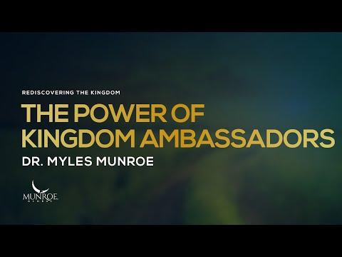 The Power of Kingdom Ambassadors | Dr. Myles Munroe