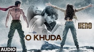 Gambar cover O Khuda Full AUDIO Song | Hero | Sooraj Pancholi, Athiya Shetty | T-Series