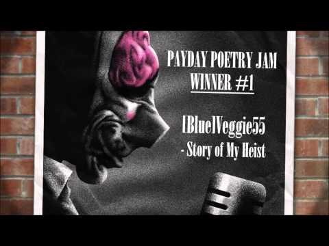 """PAYDAY Poetry Jam Winner - """"Story of My Heist"""" by [Blue] Veggie55"""