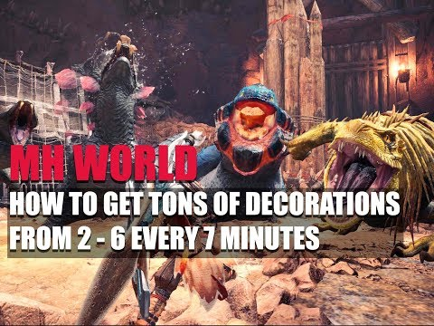 MONSTER HUNTER WORLD - HOW TO GET TONS OF DECORATIONS FROM 2 - 6 EVERY 7 MINUTES  (EVENT QUEST)
