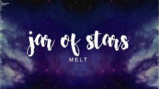 Melt - Jar Of Stars (Original)