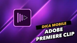 Dica de Download Mobile - Adobe Premiere Clip