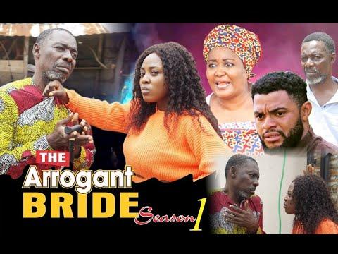 Download ARROGANT BRIDE (SEASON 1) Latest Nigeria Short Nollywood movie.