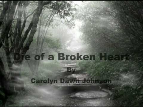 Die of a Broken Heart - by Carolyn Dawn Johnson