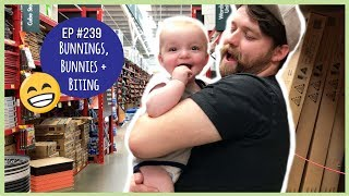 BUNNINGS, BUNNIES + BITING //Ep #239 *Aussie Family Vloggers*