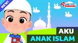 Lagu Anak Islami - Aku Anak Islam - Lagu Anak Indonesia