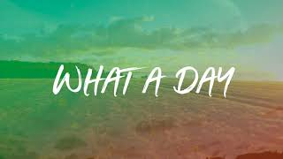 LEGACY FIVE - (What A Day) - OFFICIAL LYRIC VIDEO