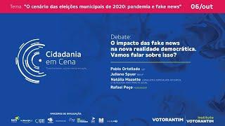 Cidadania em Cena - Dia 06/10 - Debate: O impacto das fake news na nova realidade democrática