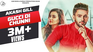 GUCCI DI CHUNNI AKASH GILL (Full ) Mack Sandhu | Latest Punjabi Songs 2017 JUKE DOCK |