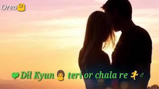 Dil Kyun Teri aur Chala Re❣️ Heart touching lyrics status video 2018❣️  New Heart connector lyrics