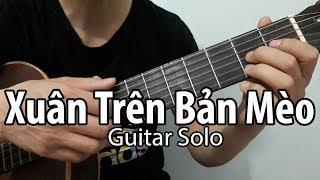Xuân Trên Bản Mèo | Guitar Solo | Demo