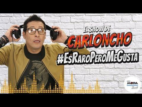 #EsRaroPeroMeGusta en 'El Show de Carloncho' 19/04/2018 - Radio Moda