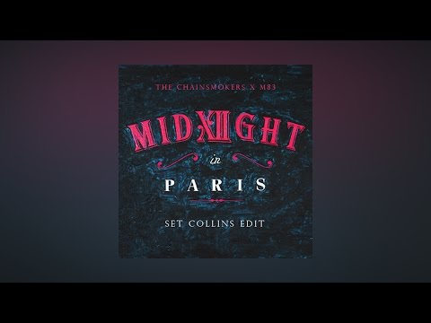 The Chainsmokers X M83 - Midnight in Paris (Set Collins Edit)