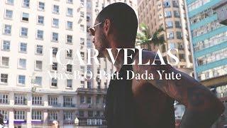 Max B.O. Içar Velas Part. Dada Yute ( Vídeo Clipe )