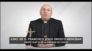 Primer mensaje del obispo electo de Guadix, D  Francisco Jesús Orozco Mengíbar
