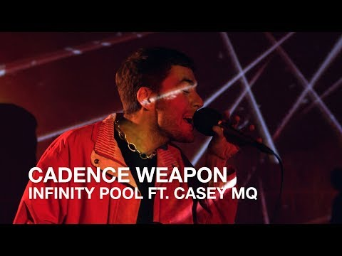 Cadence Weapon | Infinity Pool ft. Casey MQ | First Play Live