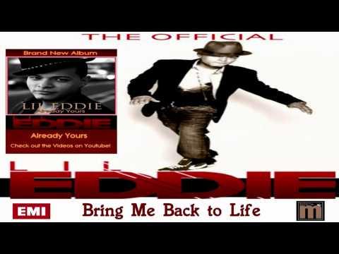 Lil Eddie - Bring Me Back to Life