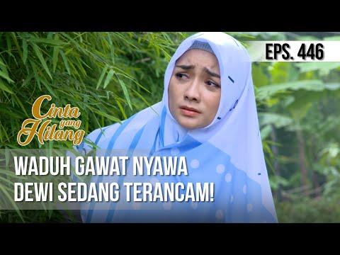 CINTA YANG HILANG - Waduh Gawat Nyawa Dewi Sedang Terancam! [17 Maret 2019]