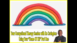 "Your Occupational Therapy Session with Dr. Covington: Using Your ""OT Home Kit"" Part One"