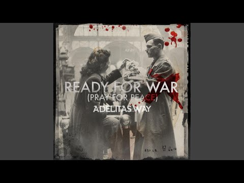 Ready for War (Pray for Peace)