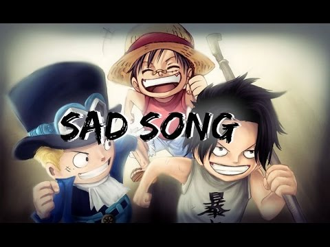 【AMV】One Piece (Luffy,Ace,Sabo) - Sad Song