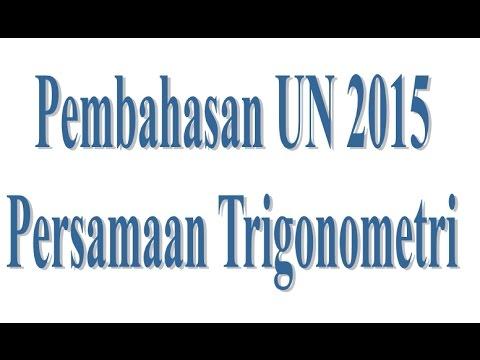 Pembahasan Soal Un Matematika 2015 Persamaan Trigonometri Youtube